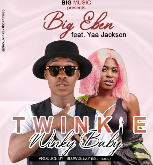 Big Eben Ft Yaa Jackson - Twinkie Winky Baby