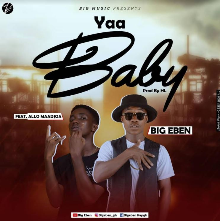 Big Eben - Yaa Baby Ft Allo Maadjoa