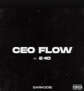 Sarkodie - CEO Flow ft E-40