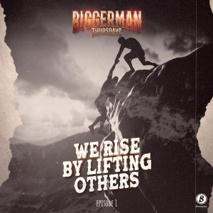 CJ BIggerman - We Rise By Lifting Others (Biggerman Thursday Ep.1)