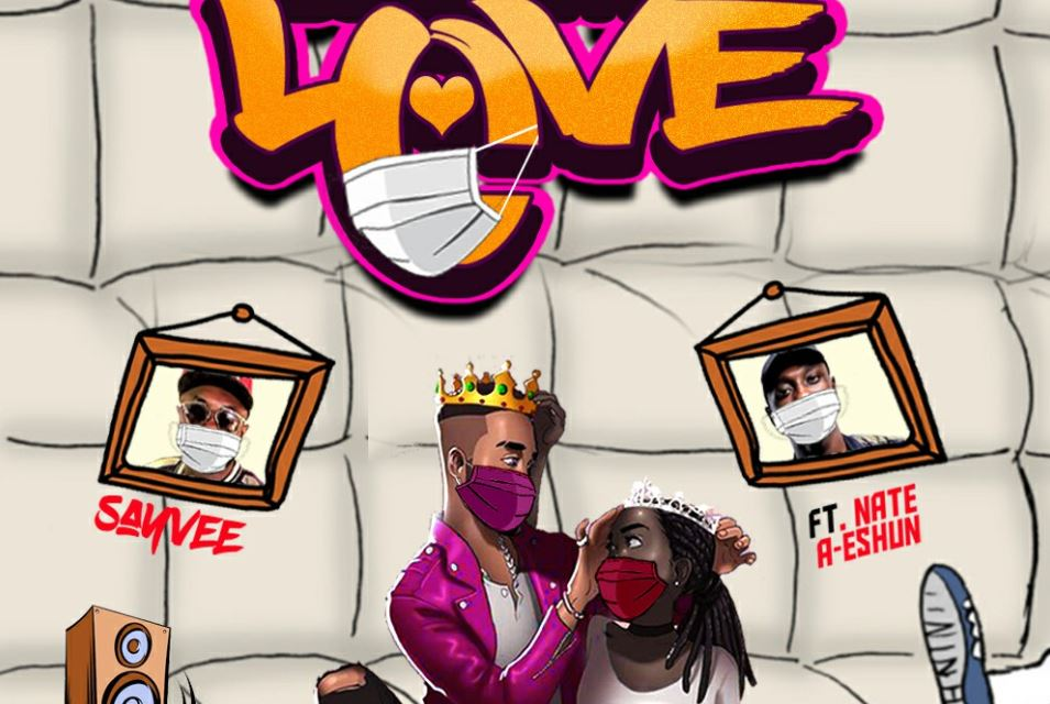 Corp Sayvee – Quarantine love Ft Nate A-Eshun mp3 download
