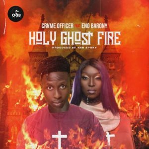 Cryme Officer - Holy Ghost Fire ft Eno Barony