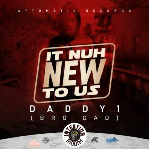 Daddy 1 – It Nuh New To Us [Intention Riddim]