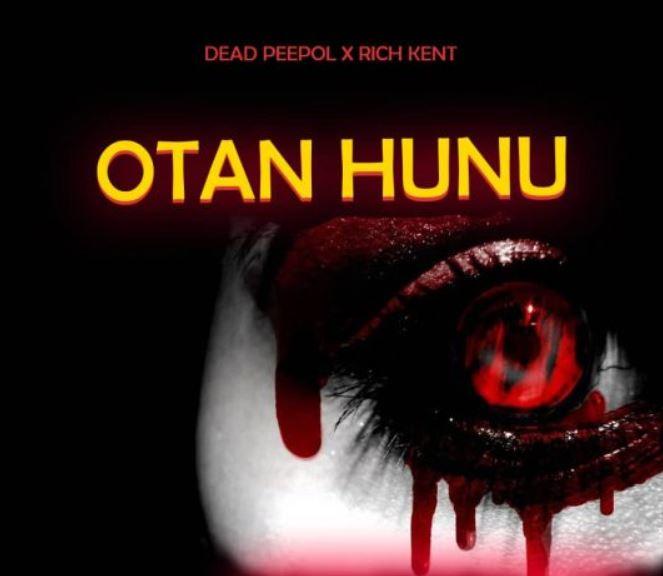 Dead Peepol x Rich Kent - Otan Hunu mp3 download