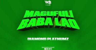 Diamond Platnumz Magufuli Baba Lao mp3 download