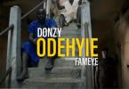 Donzy - Odehyie Ft Fameye (Official Video)