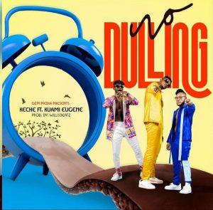 Keche - No Dulling Ft Kuami Eugene (Prod. by WillizBeatz)