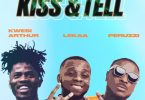Lekaa - Kiss & Tell ft Kwesi Arthur & Peruzzi