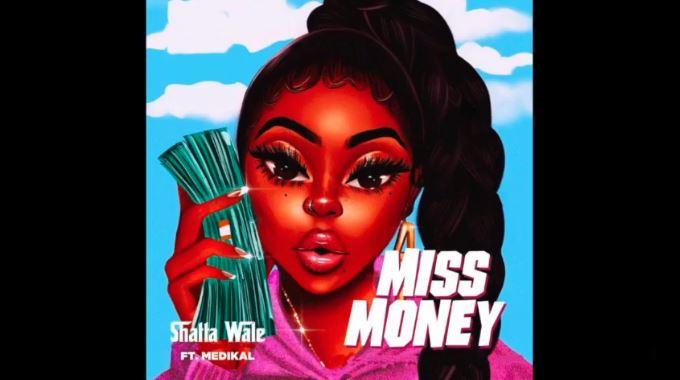 Shatta Wale – Miss Money Ft Medikal mp3 download