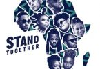"""""""Stand Together"""" song by 2Baba, Yemi Alade, Teni ,Ahmed Soultan, Amanda Black, Ben Pol & Betty G"""