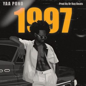 Yaa Pono - 1997 (Prod. by Dr Ray Beats)