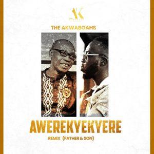 The Akwaboahs - Awerekyekyere (Remix) [Father & Son]