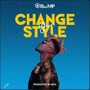 Quamina MP - Change Your Style (Prod. by MOG)