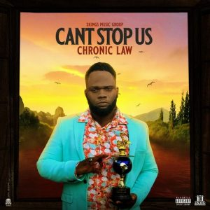 Chronic Law – Can't Stop Us