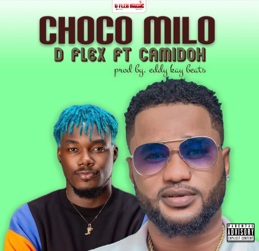 D Flex – Choco Milo Ft Camidoh