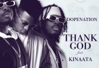 DopeNation - Thank God Ft Kofi Kinaata