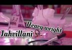 Jahvillani – Heavy Weight