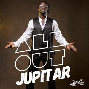 Jupitar - All Out (Prod. by Brainy Beatz)