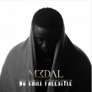 M3dal - No Chill (Freestyle)