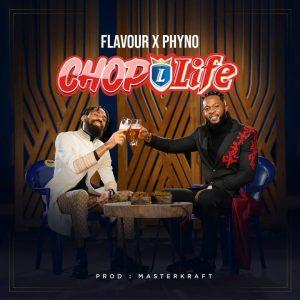 Flavour x Phyno - Chop Life (Prod. by Masterkraft)