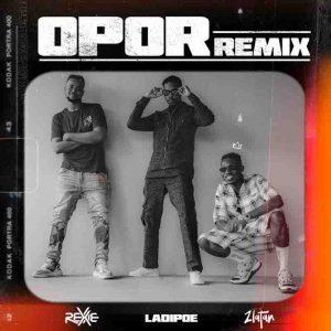 Rexxie - Opor (Remix) Ft Zlatan x Ladipoe