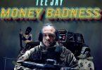 Teejay – Money Badness mp3 download
