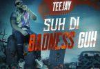 Teejay – Suh Di Badness Guh mp3 download