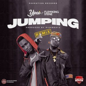 Ypee - Jumping (Remix) Ft Flowking Stone