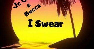 Becca – I Swear Ft Jc Cortez
