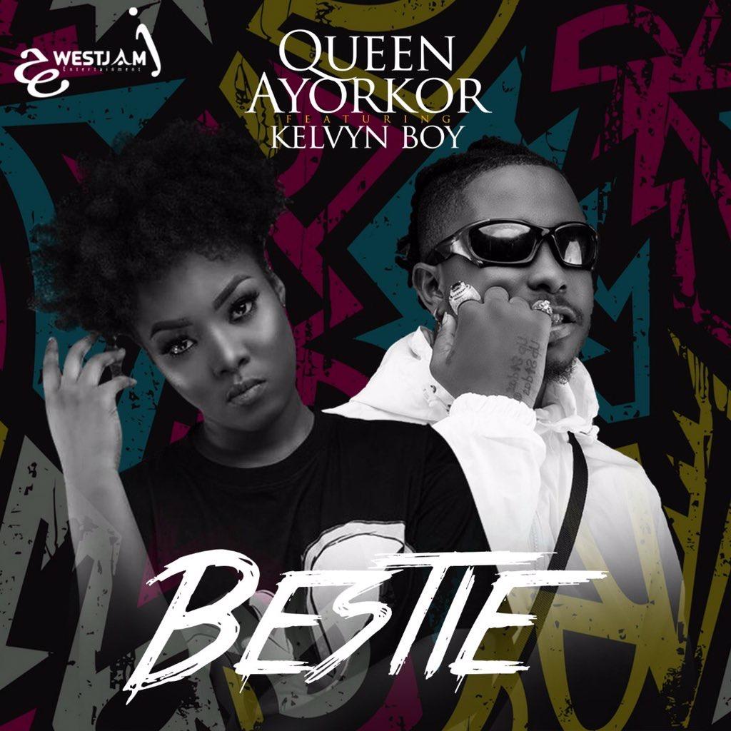 Queen Ayorkor - Bestie Ft Kelvyn Boy