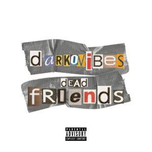 Darkovibes - Dead Friends (Prod. by Altranova)