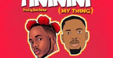 Edoh YAT – Tininini (My Thing) Ft Tulenkey
