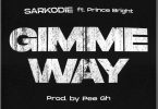 Sarkodie - Gimme Way (Lyrics) Ft Prince Bright
