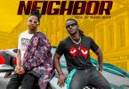 Jupitar - Neighbor Ft Kelvyn Boy (Prod. by Brainy Beatz)