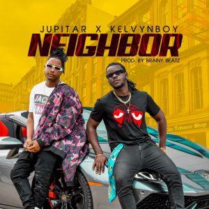 Jupitar - Neighbor Ft Kelvyn Boy (Prod. by Brainy Beatz)