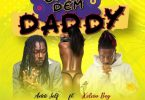 Addi Self - Gyal Dem Daddy Ft Kelvyn Boy