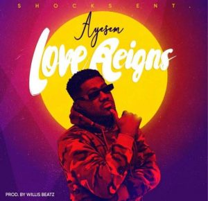 Ayesem - Love Reigns (Prod. by WillisBeatz)