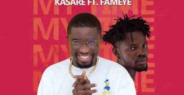Kasare - My Time Ft Fameye (Prod. by Nexux Beatz)