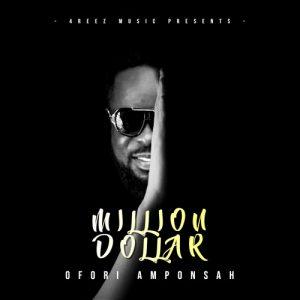 Ofori Amponsah – Million Dollar Ft. Guru
