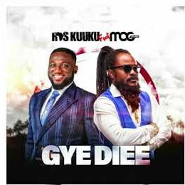 Ras Kuuku – Gye Diee Ft MOG Music (Prod. By Kid Magic)