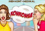 Rich Kent - Konkonsa Ft Medikal (Prod. by Laxio Beats)