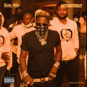 Shatta Wale - Automatically (Prod. By Paq)