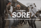 Yaw Tog - Sore Ft O'Kenneth, City Boy, Reggie & Jay Bahd (Official Video)