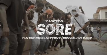 Yaw Tog - Sore Ft O'Kenneth, City Boy, Reggie & Jay Bahd (Official Video)
