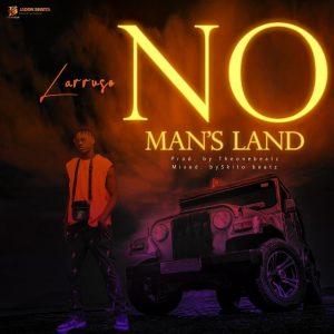 Larruso - No Man's Land (Prod. by TheOneBeatz)