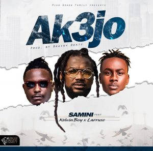 Samini - Ak3jo Ft Kelvyn Boy & Larruso (Prod. by Brainy Beatz)