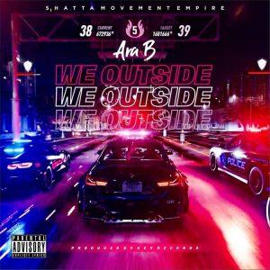 Ara-B - We Outside (Prod. by Key Records)