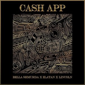 Bella Shmurda - Cash App Ft Zlatan & Lincoln