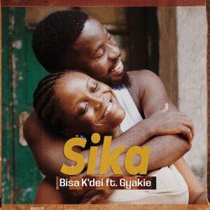 Bisa Kdei - Sika Ft Gyakie (Prod. by Apya)