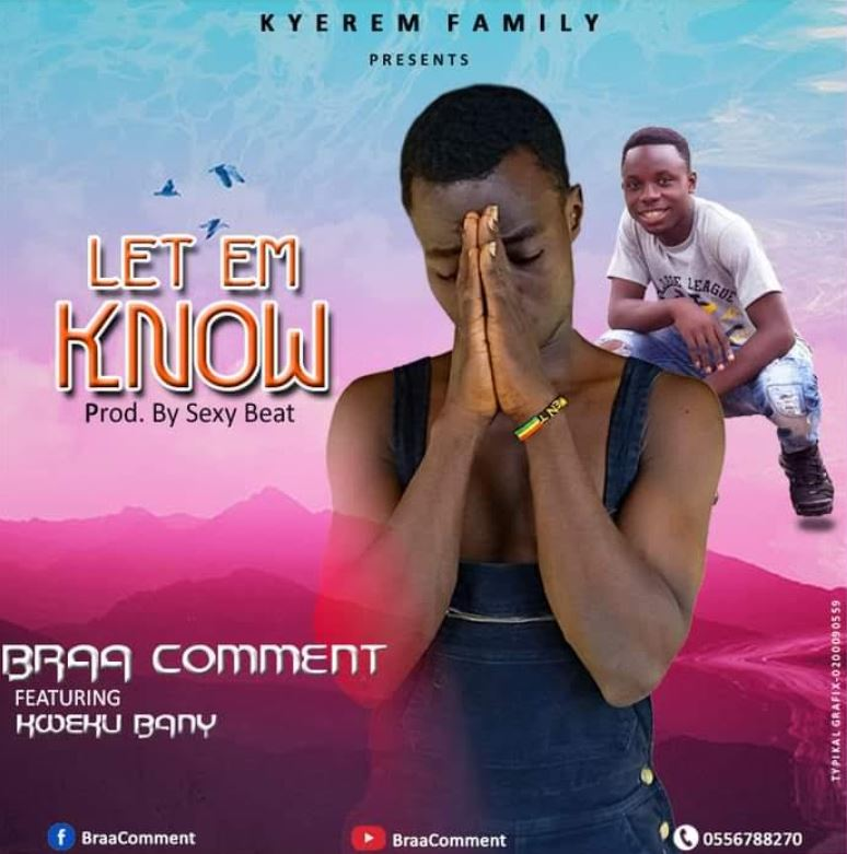 Braa Comment x Kweku Bany - Let Them Know